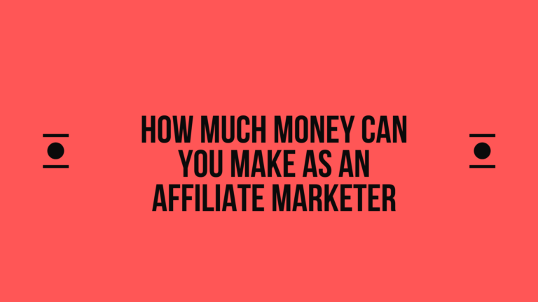 how-much-money-can-you-make-as-an-affiliate-marketer